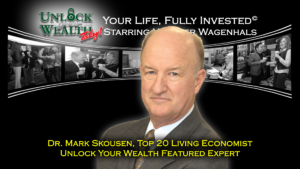 Unlock Your Wealth Today Starring Heather Wagenhals Featuring Reccomended Expert Dr Mark Skousen